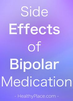 """""""Side effects of bipolar medication can cause people to stop taking medication, but bipolar medication side effects can often be treated. Read how."""" www.HealthyPlace.com"""