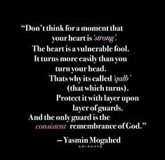 Guard your heart with unceasing consistent remembrance of Allah. #Islam