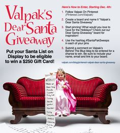 Enter here: http://www.valpak.com/blog/pinterest-valpak-dear-santa-giveaway  #SantaPakSweeps