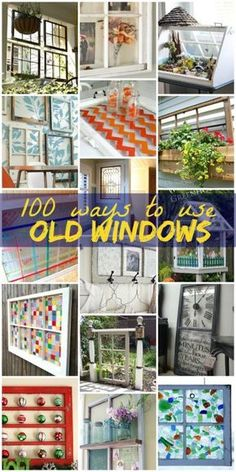 100 Ways to Use Old Windows. #charitywindowcleaning http://www.charitywindowcleaning.com/