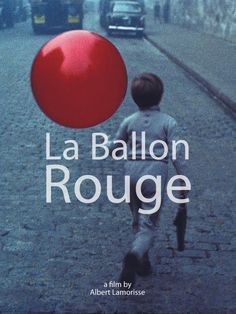 Le Ballon Rouge aka The Red Balloon, 1956 (Directed by Albert Lamorisse)
