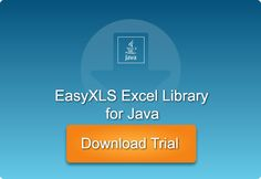 Download and evaluate EasyXLS™ Excel library for Java free for 30 days! 30 Day, Trials, Java, Free