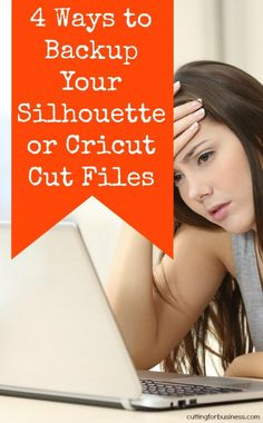 4 Ways to Back Up Your Silhouette Cameo or Cricut cut files - by cuttingforbusiness.com.