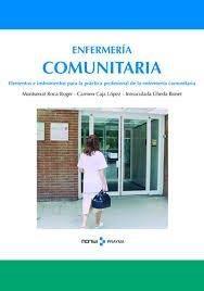 Enfermería comunitaria / Montserrat Roca Roger, Carmen Caja López, Inmaculada Úbeda Bonet