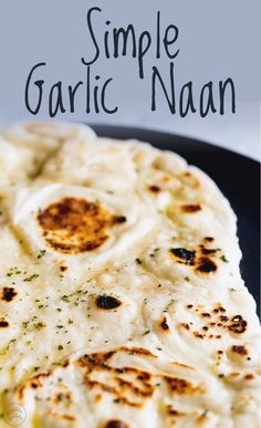 This Simple Garlic Naan is so quick to make and this Indian bread takes no baking. You can make this in a skillet or griddle on the stove top. Naan Bread Recipe No Yogurt, Homemade Naan Bread, Recipes With Naan Bread, Garlic Naan Bread Recipe, Butter Naan Recipe, Easy Naan Recipe, Make Naan Bread, Easy Flatbread Recipes, Vegan Recipes