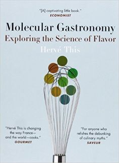 Molecular Gastronomy: Exploring the Science of Flavor (Arts and Traditions of the Table: Perspectives on Culinary History): Hervé This, Malcolm DeBevoise: 8601300163437: Amazon.com: Books #afflink