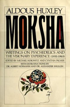 """Moksha, a Sanskrit word meaning """"liberation, """" is a collection of the prophetic and visionary writings of Aldous Huxley 