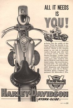 1954 Harley-Davidson Hydra-Glide motorcycle print ad All it Needs is You Vintage Bikes, Vintage Motorcycles, Harley Davidson Motorcycles, Davidson Bike, Motorcycle Posters, Motorcycle Art, Motorcycle Quotes, Motorcycle Garage, Vintage Advertisements