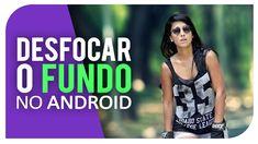 Como Desfocar o Fundo da Foto no Android | EFEITO PROFISSIONAL!