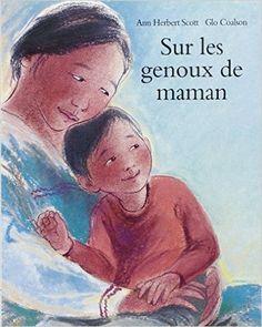 Amazon.fr - Sur les genoux de maman - Ann Herbert Scott, Glo Coalson - Livres