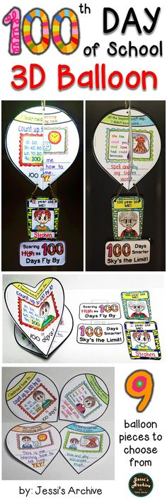 100TH DAY OF SCHOOL: 16 pages - 3D Craft - make your classroom colorful on the 100th day of school by hanging this 3D balloon on your ceiling. You will be remembering how your students were in the beginning of school until the 100th day and their future plans. Fun to do, easy to assemble and colorful when done! ;) Choose from 9 balloon activities and 2 labels.
