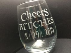Cheers Bitches Glasses  Cheers for your girls as they lift a glass to your special day. Hand them an excuse to share your wedding joy (and a couple of drinks) for years to come! Clearly, they'll love it! Laser Engraved Custom Cocktail Glass. Remember to note your personalization at checkout.