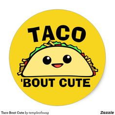 Taco Bout Cute Classic Round Sticker