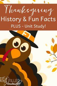 Thanksgiving History & Fun Facts! Plus- Unit Study!