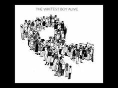 The Whitest Boy Alive - Rules [Full Album]