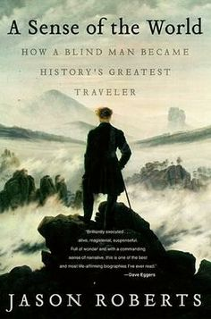 An amazing true story.  With limited financial resources but a passion to explore the world, James Holman, persists in his desire to circumnavigate the globe.  The historical details of life in the early 1800's (in Europe, Russia, Africa and more) makes this story seem all the more improbable.  Inspirational. -Lisa Abbott, Instruction and Research Librarian