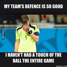 At our last game the other teams offence was so bad we put the keeper in mid and put a defender in goal Goalie Quotes, Football Quotes, Soccer Quotes, Soccer Goalie, Football Soccer, Hockey, Basketball, Funny Soccer Memes, Soccer Humor