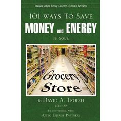 101 Ways to Save Money and Energy in Your Grocery Store (Paperback)  http://flavoredwaterrecipes.com/amazonimage.php?p=0741457121  0741457121
