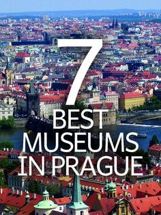 7 Best Museums in Prague, Czech Republic