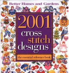 2001 Cross Stitch Designs: The Essential Reference Book Better Homes & Gardens Crafts: Amazon.co.uk: Better Homes & Gardens: Books