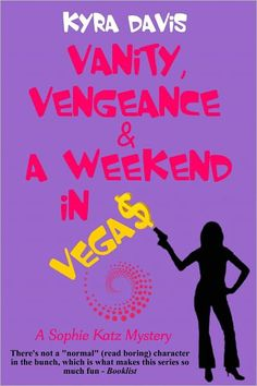 Vanity, Vengeance & A Weekend In Vegas(Sophie Katz #6)
