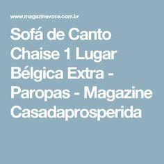 Sofá de Canto Chaise 1 Lugar Bélgica Extra - Paropas - Magazine Casadaprosperida