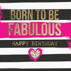 Birthday Card - Black and neon pink, born to be fabulous happy birthday