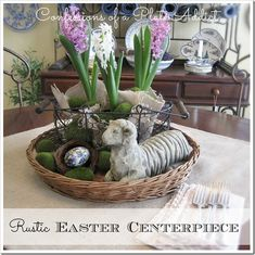 CONFESSIONS OF A PLATE ADDICT Simple and Rustic...My Easter Centerpiece