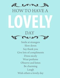 How to have a lovely day--