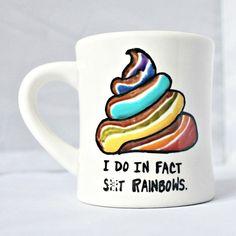 Funny Mug, coffee cup, tea cup, diner mug, rainbow, novelty mug, poo, mature, left handed, personalized,unique coffee mug,snarky,ceramic mug