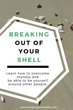 Breaking Out of Your Shell: Overcome Shyness and Grow Confidence