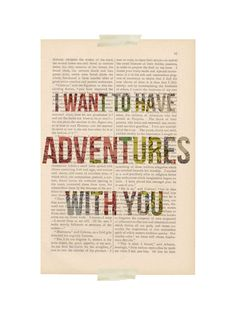 love quote dictionary art - I Want to Have ADVENTURES WITH YOU - love quote art print. $9.00, via Etsy.