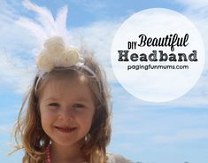 Beautiful DIY Headband - perfect for parties, dress ups, gifts or just because. They are just so sweet!
