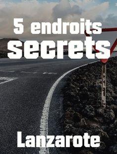 5 endroits secrets et cachés à Lanzarote