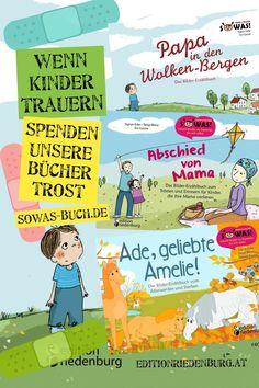 """Wenn Kinder trauern spenden unsere Bücher Trost: www.sowas-buch.de - """"Papa in den Wolken-Bergen"""", """"Abschied von Mama"""", """"Ade, geliebte Amelie!"""" #kindertrauer #trauer #kinder #trost #kinderbuch #bilderbuch SOWAS!-Reihe von Psychologin Sigrun Eder Ade, Amelie, Bergen, Comics, Children's Books, Going Away, Make A Donation, Grief, Clouds"""