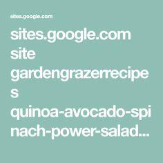 sites.google.com site gardengrazerrecipes quinoa-avocado-spinach-power-salad?tmpl=%2Fsystem%2Fapp%2Ftemplates%2Fprint%2F&showPrintDialog=1