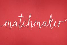 Matchmaker Font by Angie Makes on Creative Market