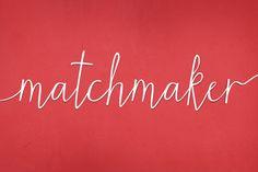Matchmaker Font ~ Script Fonts on Creative Market