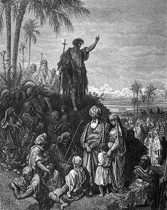 """Гюстав Доре. Иоанн Креститель проповедует в пустыне. """"Иоанн же носил одежду из верблюжьего волоса и пояс кожаный на чреслах своих, и ел акриды и дикий мед. И проповедовал, говоря: идет за мною Сильнейший меня, у Которого я недостоин, наклонившись, развязать ремень обуви Его"""". (Мк. 1, 6-7)"""