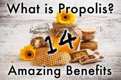 What is Propolis? Propolis is a natural glue made by bees that has anti-fungal, anti-viral and many other health benefits.