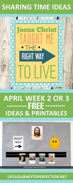 Sharing time ideas for April Week 2 or 3 for LDS Primary: Jesus Christ Taught me the right way to live Ideas, activities and printables