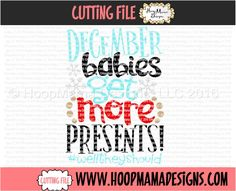 GIVING TUESDAY FREEBIE December Babies Get More Presents CUTTING FILE - SVG PNG DFX EPS - HoopMama Designs, LLC