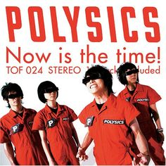 Now Is the Time! de Polysics