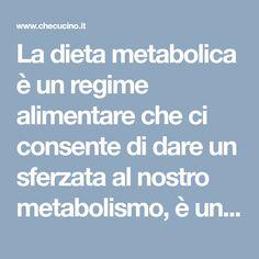 La dieta metabolica è un regime alimentare che ci consente di dare un sferzata al nostro metabolismo, è una dieta che ci permette di perdere peso e soprattutto di non riprendere il peso perduto dopo la fine della fine. Questo è possibile proprio perché questa dieta è basata su un'alimentazione sana ed equilibrata, ovviamente si …