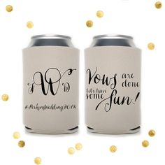 Vows Are Done Let's Have Some Fun! - Custom Koozie - Married Monogram - Graduation Party - Wedding Favor - Party Gift - Personalized Huggie  by CherishByNoel, $70.00