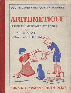 Pugibet, Duhem, Arithmétique CE1, 1950 Math 2, Early Readers, Vintage School, Math For Kids, French Language, Old School, Book Art, Graphic Design, Baseball Cards