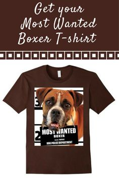 Most Wanted Boxer T-shirt - Dog Tee Shirts  -- 100% Cotton. Imported. Machine wash cold with like colors, dry low heat.  Anvil relaxed fit, black, brown, gray (slate), yellow, red (cranberry), crew neck tee, sayings, quotes, unisex, man, women, girls, boys Lightweight, Classic fit, TearAway label, Double-needle sleeve and bottom hem Dog Lover t shirts, Dog Mugshot t-shirts, Boxer tee shirts, with graphics 4.5 oz 100% Combed Ringspun Cotton,