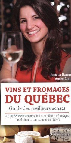 Vins et froamges du Québec, les meilleurs achats – Jessica Harnois