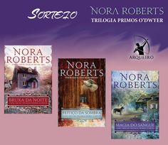 SEMPRE ROMÂNTICA!!: Sorteio: Trilogia Primos O'Dwyer - Nora Roberts