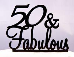 Fifty and Fabulous Acrylic Birthday Cake Topper by oklahomastencil, 16.50